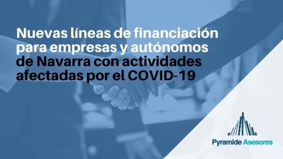 Nuevas líneas de financiación para empresas y autónomos de Navarra con actividades afectadas por el COVID-19