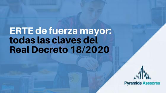 ERTE de fuerza mayor: principales claves del Real Decreto 18/2020
